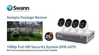 Swann 1080p True Detect PIR Sample Footage Review DVR-4575 (DVK-4580), PRO-1080MSB Security Cameras