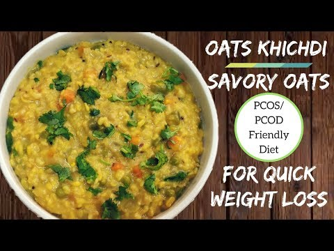 Oats Diet For Fast Weight Loss | Oats Khichdi Or Savory Oatmeal Recipe For Quick Weight Loss