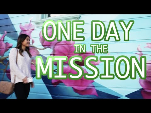 THINGS TO DO IN SF MISSION: Local's Guide