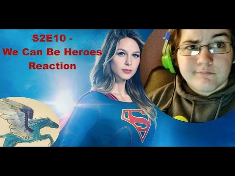 Supergirl S2E10 We Can Be Heroes Reaction