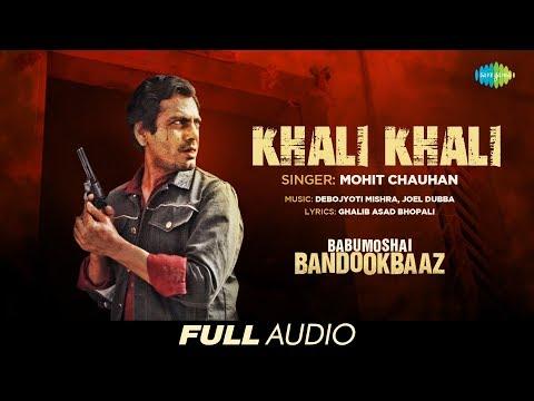 Khali khali  | Audio | Babumoshai...