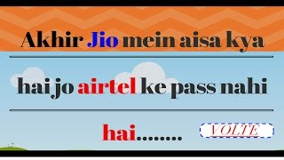Jio Volte Vs Airtel 4G   Is Jio with Volte better than Airtel that has 4G without volte