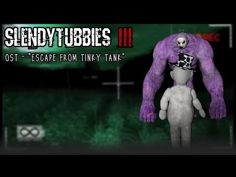 """Slendytubbies III : OST - """"Escape From Tinky Tank"""""""