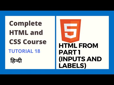 HTML Form Part1: Input And Labels (Tutorial 18)