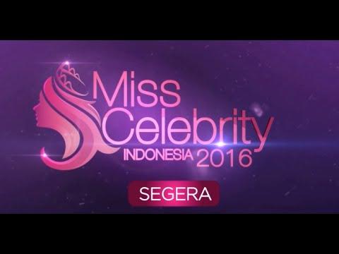 Ikuti Audisi Miss Celebrity Indonesia 2016 Di Kotamu