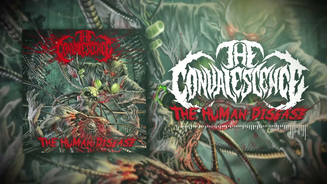 "The Convalescence Unleash ""The Human Disease 2.0"""