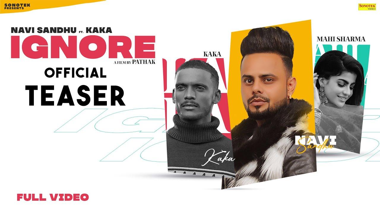 IGNORE ( Teaser ) KAKA, Navi Sandhu, Mahi Sharma | New Punjabi Songs 2021 | Sonotek Music