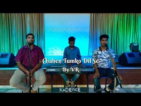 Chahen Tumko Dil Se - VR (Originally by Yeshua Band)