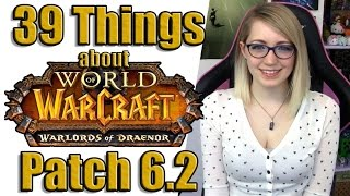 39 Things About Patch 6.2 (World of Warcraft)