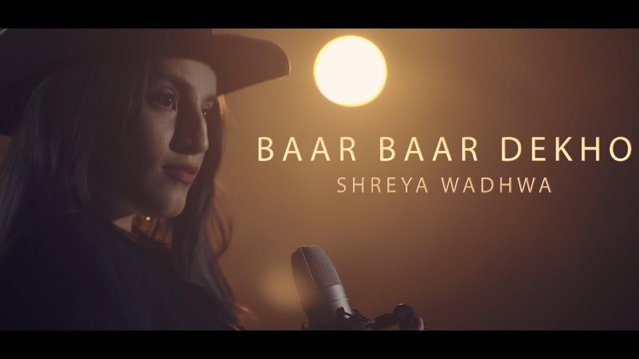 Download Baar Baar Dekho - China Town | Shreya Wadhwa Cover