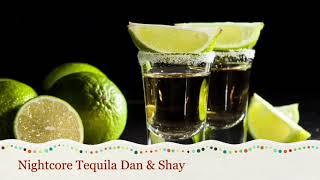 Nightcore Tequila Dan&Shay (Pop Remix)
