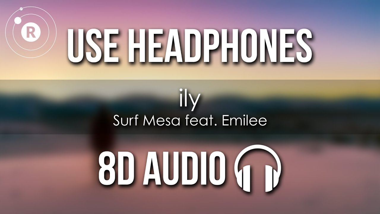 Surf Mesa feat. Emilee - ily (i love you baby) 8D AUDIO