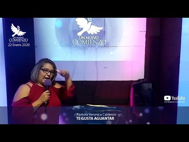 Predica # 138 - TE GUSTA AGUANTAR - Pastora Veronica Calderon