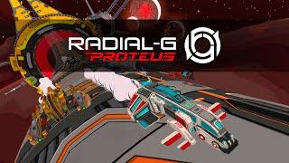 Radial-G: Proteus     Oculus Quest