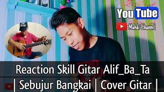 Reaction Video Alip_Ba_Ta    Sebujur Bangkai   Cover Gitar Akustik ter Mantul  