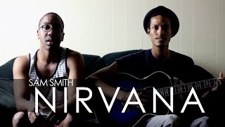 Nirvana - Sam Smith (Acoustic Cover)