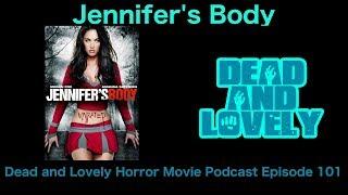 101 Jennifer's Body (2009): Dead and Lovely Horror Movie Podcast