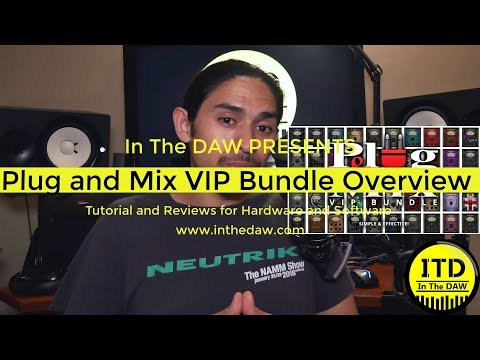 Plug And Mix VIP Bundle General Overview In The DAW