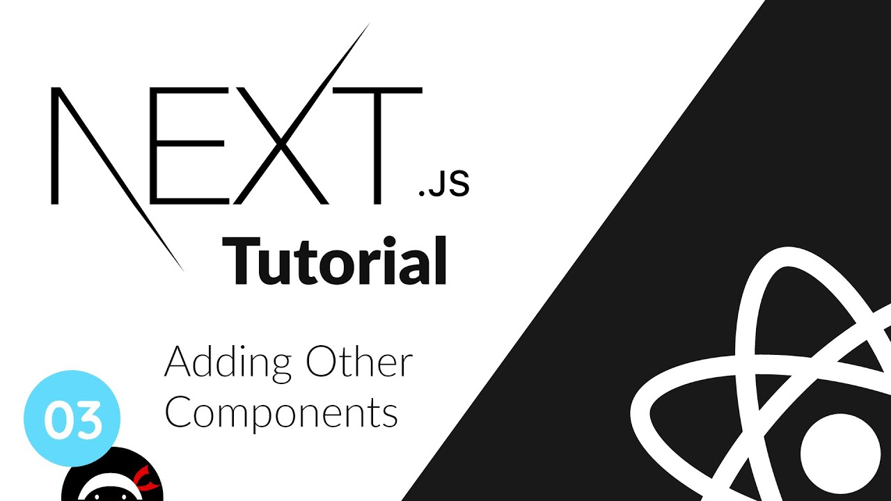 Next.jsTutorial - Adding Other Components
