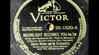Moonlight Becomes You by Glenn Miller & Orchestra on 1942 Victor 78.