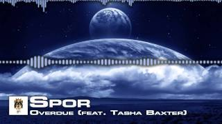 Download Spor - Overdue (feat. Tasha Baxter) [DnB] MP3 song and Music Video