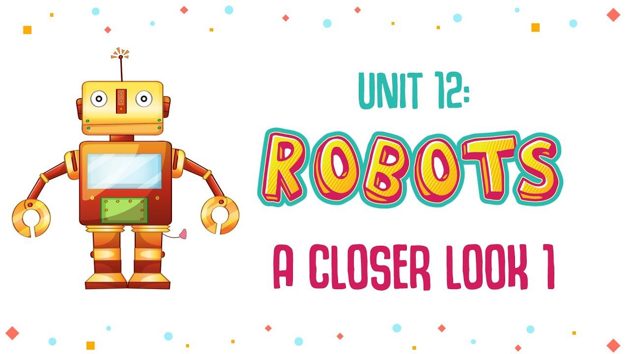 Unit 12: Robots - A closer look 1 - Tiếng Anh 6 mới [OLM.VN]