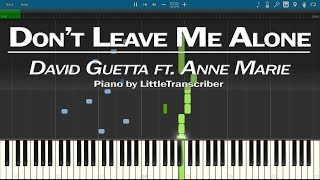 David Guetta ft Anne-Marie - Don't Leave Me Alone (Piano Cover) Tutorial by LittleTranscriber