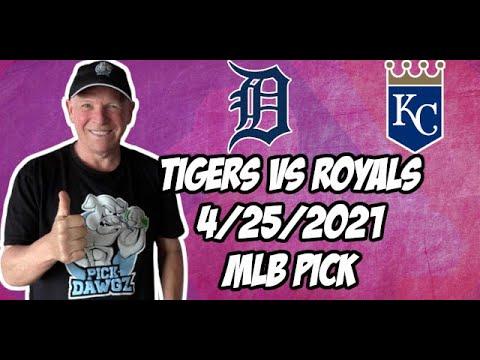 Detroit Tigers vs Kansas City Royals 4/25/21 MLB Pick and Prediction MLB Tips Betting Pick