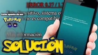 ERROR POKEMON GO Actualizacion 0.37 para Android / 1.7.0 iOS - COMO SOLUCIONAR ERROR POKÉMON GO 0.37