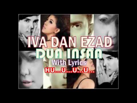 "Iva & Ezad ""Dua Insan"" (With Lyrics) HD"