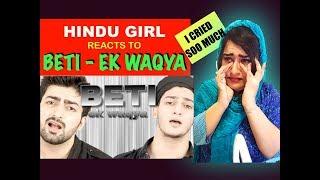 Hindu Girl Reacts To BETI - EK WAQYA   RAMZAN NAAT   RAMADAN   Danish F Dar   Dawar Farooq REACTION 