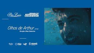"[Semana do Audiovisual Cearense] ""Olhos de Arthur"""