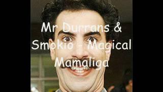 Mr Durrans & Smokio - Magical Mamaliga