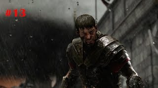 RYSE: Son of Rome Walkthrough Part 13 - Last Man Standing (Xbox One: 1080P) **NO COMMENTARY**