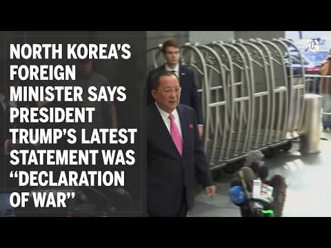 North Korea's Foreign Minister says President  Trump's latest statement was ''declaration of war''