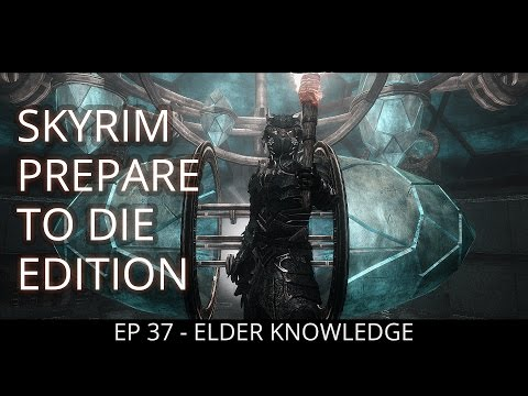 Skyrim: Prepare to Die Edition   Path of Assassin   EP 37 - ELDER KNOWLEDGE
