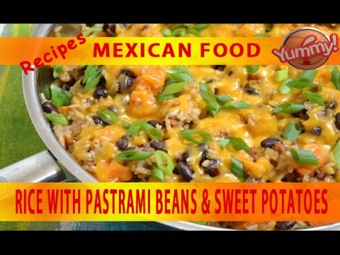 Easy mexican food recipes rice with pastrami beans and sweet potato easy mexican food recipes rice with pastrami beans and sweet potato yum yum yummy forumfinder Choice Image