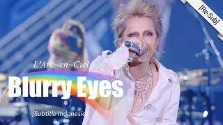 [Re-Sub] L'Arc~en~Ciel - Blurry Eyes | 25th L'Anniversary LIVE