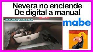 Nevera no frost MABE no enciende | Conversión digital a manual