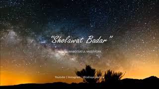QOSIDAH SHOLAWAT BADAR - MAJLIS WAROTSATUL MUSTHOFA