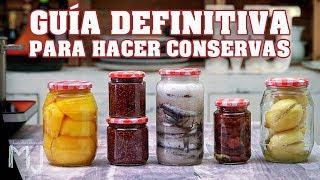 5 CONSERVAS CASERAS | Trucos y consejos para cualquier tipo de conserva