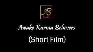Awake Karma Believers l Short Film l Anjali Bhadrecha