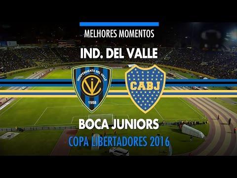 Melhores Momentos - Ind. Del Valle 2 x 1 Boca Juniors - Libertadores - 07/07/2016