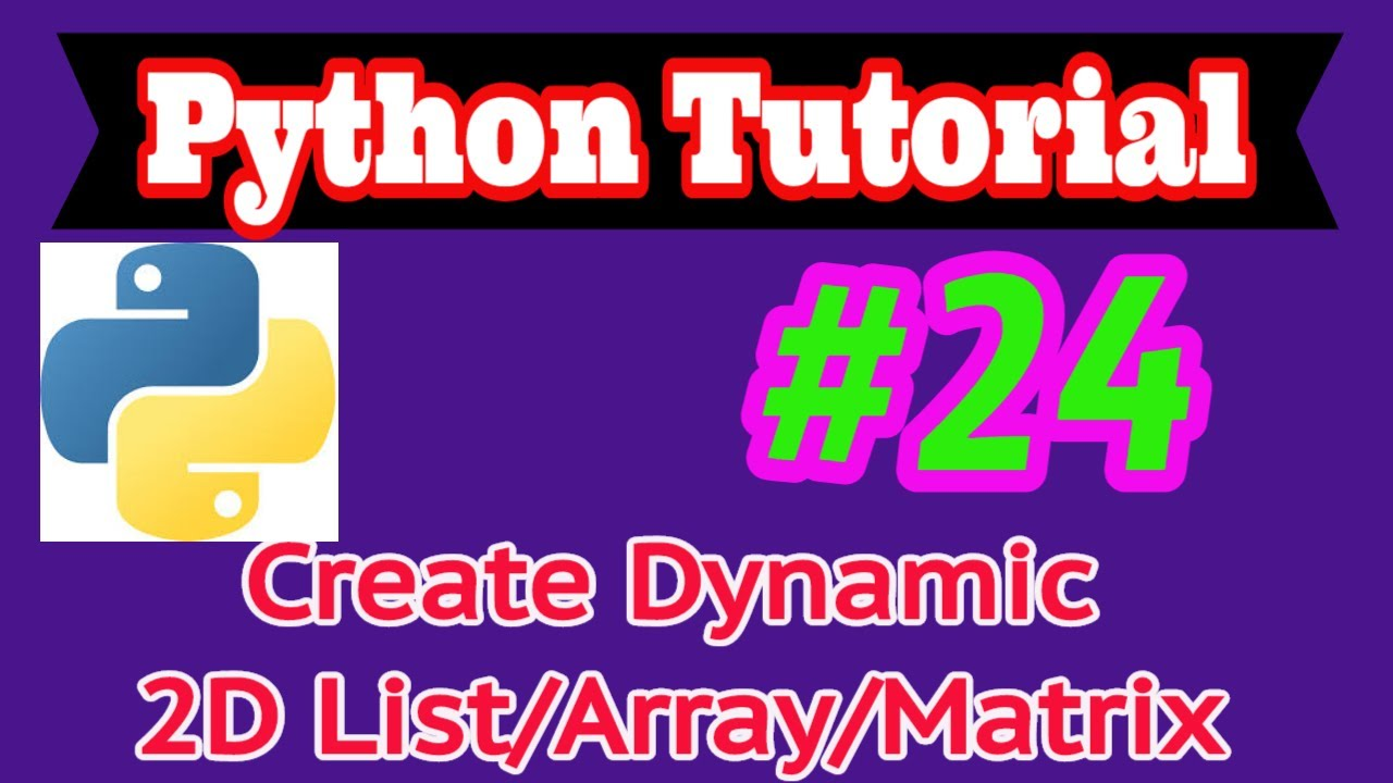 Python Tutorial in Hindi #24: Create 2D list/Matrix, Input to matrix and  output from matrix