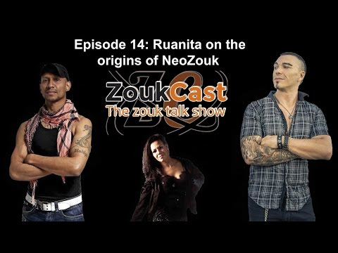 ZoukCast Episode 14: Ruanita on the origins of NeoZouk