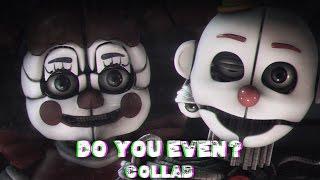 "[SFM FNAF] ""Do You Even?"" - Collab -"