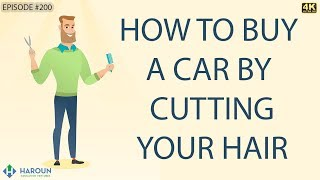 【4K】How to Buy a Car By Cutting Your Hair!