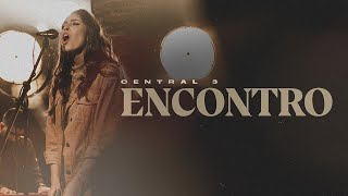 Encontro (Ao Vivo) | CENTRAL 3 - Gabriela Maganete