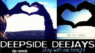 Deepside Deejays - stay with me tonight (llp remix)