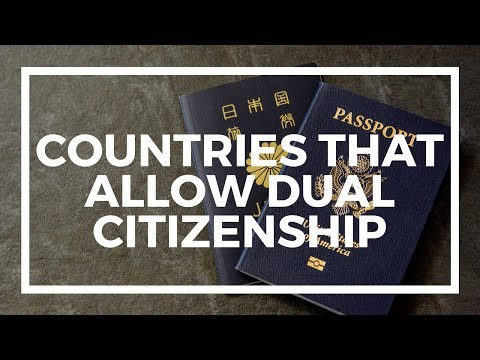 Which Countries Allow Dual Citizenship?